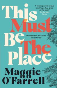 This Must be the Place by Maggie O'Farrel, NB Book of the Year 2017